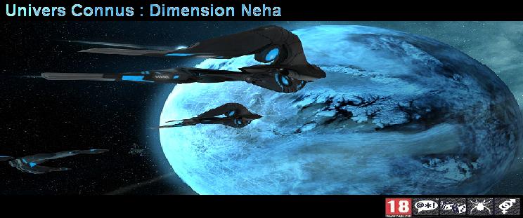 Les Univers Connus : Dimension Neha Index du Forum